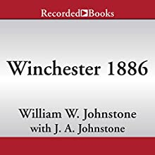 Winchester 1886 Audiobook by William W. Johnstone, J. A. Johnstone Narrated by Jordan Harrold