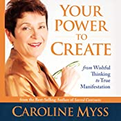 Your Power to Create | [Caroline Myss]