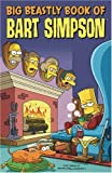 James W Bates Simpsons Comics Presents the Big Beastly Book of Bart (Simpsons Comics Presents)