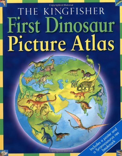 Kingfisher First Dinosaur Picture Atlas