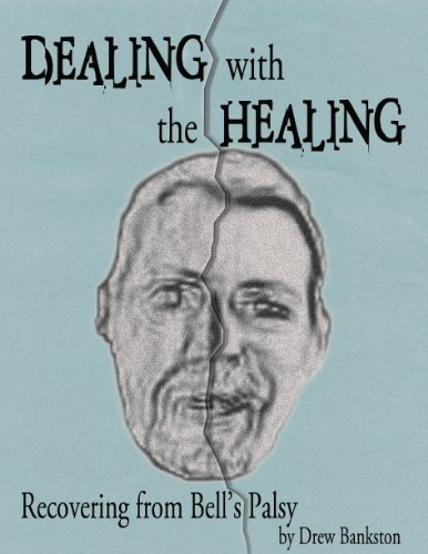 Dealing with the Healing: Recovering from Bell's Palsy PDF