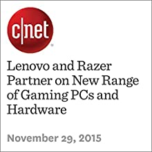 Lenovo and Razer Partner on New Range of Gaming PCs and Hardware (       UNABRIDGED) by Nic Healey Narrated by Mia Gaskin