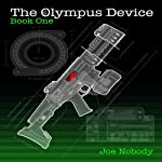 The Olympus Device, Book One (       UNABRIDGED) by Joe Nobody Narrated by Mike Gurdy