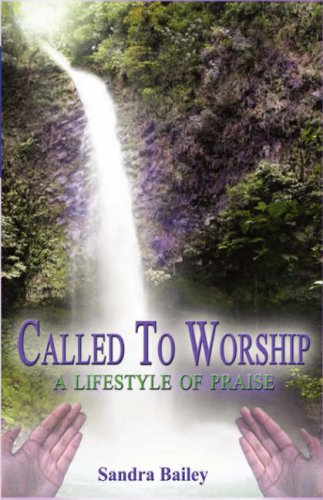 Called to Worship: A Lifestyle of Praise