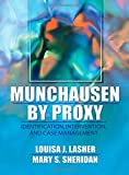 Louisa Lasher Munchausen by Proxy: Identification, Intervention, and Case Management