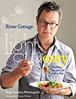 River Cottage Light & Easy: Healthy Recipes for Every Day