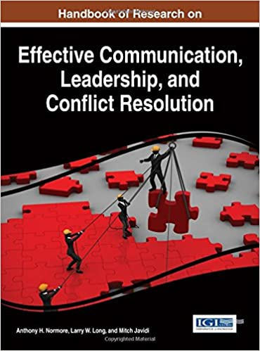 Handbook Of Research On Effective Communication, Leadership, And Conflict Resolution (Advances In Linguistics And Communication Studies)