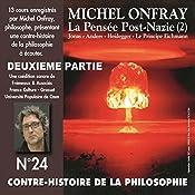 Contre-histoire de la philosophie 24.2: La pensée post-nazie (2) Jonas - Anders - Heidegger - Le principe Eichmann   Michel Onfray