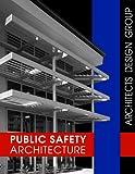 Public Safety Architecture
