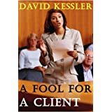 A Fool for a Clientby David Kessler