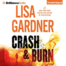 Crash & Burn (       UNABRIDGED) by Lisa Gardner Narrated by Christina Traister, Mikael Naramore