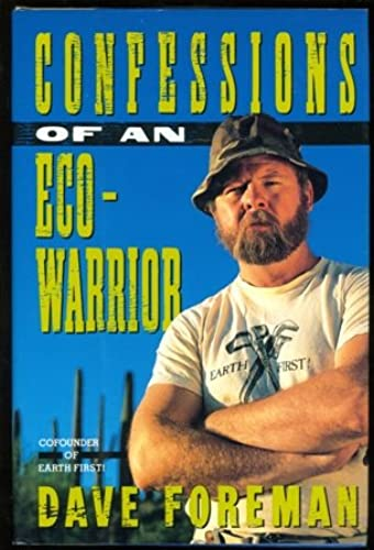 Confessions of an Eco-Warrior, Foreman, Dave