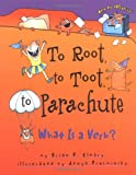 To Root, To Toot, To Parachute: What Is