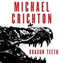Dragon Teeth: A Novel Audiobook by Michael Crichton Narrated by Scott Brick