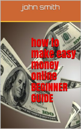 how to make easy money online BEGINNER GUIDE