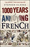 1000 Years of Annoying the French (0552775746) by Clarke, Stephen