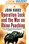 Operation Lock and the War on Rhino P...
