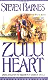 Zulu Heart: A Novel of Slavery and Freedom in an Alternate America (0446611956) by Barnes, Steven