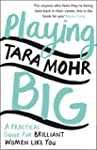 Playing Big: Find your voice, your vi...