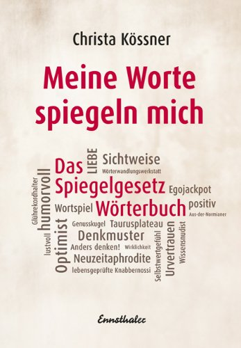 Meine Worte spiegeln mich: Das Spiegelgesetz-Wörterbuch download PDF ...