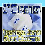 L Chaim (Traditional Jewish Music Collection)