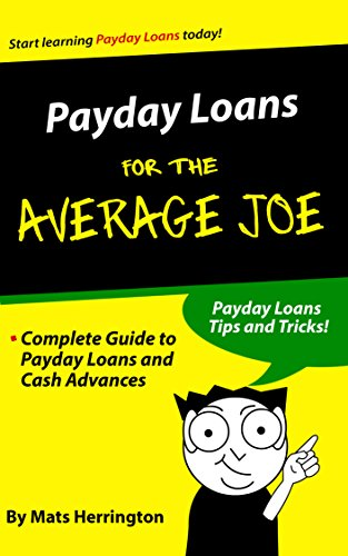 Payday Loans for the Average Joe: Complete Guide to Payday Loans and Cash Advances