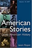 American Stories: American Stories Living History, to 1877