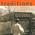 Traditions: Essays on the Japanese Martial Arts and Ways Hörbuch von Dave Lowry Gesprochen von: Brian Nishii