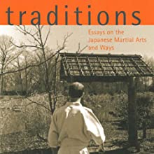 Traditions: Essays on the Japanese Martial Arts and Ways (       UNABRIDGED) by Dave Lowry Narrated by Brian Nishii