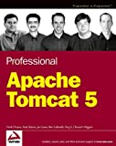 Professional Apache Tomcat 5 (Programmer to Programmer) (0764559028) by Chopra, Vivek