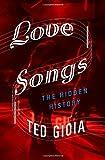 Love Songs: The Hidden History