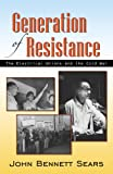 img - for Generation of Resistance: The Electrical Unions and the Cold War book / textbook / text book