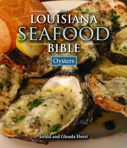Louisiana Seafood Bible, The: Oysters
