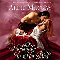 Highlander in Her Bed: The Ravenscraig Legacy, Book 1 Audiobook by Allie Mackay Narrated by David Monteath