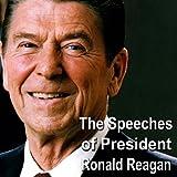 The Speeches of President Ronald Reagan