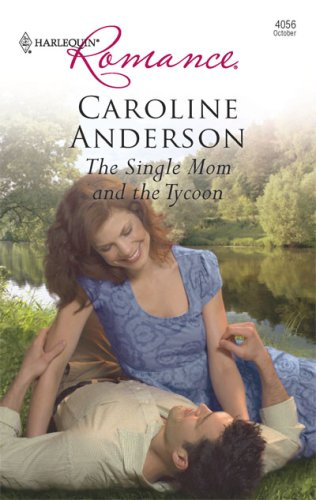 The Single Mom And The Tycoon (Harlequin Romance), CAROLINE ANDERSON