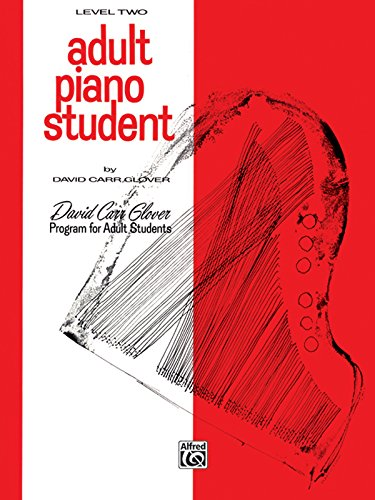 Adult Piano Student: Level 2 (David Carr Glover Adult Library)