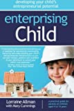 Enterprising Child: developing your childs entrepreneurial potential