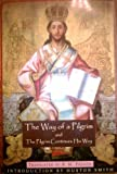 img - for The Way of a Pilgrim; and The Pilgrim Continues His Way book / textbook / text book