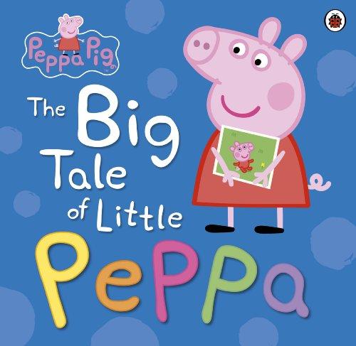Peppa Pig. The Big Tale Of Little Peppa
