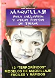 Maquillaje Para Halloween Y Otras Fiestas De Terror / Makeup for Halloween and other Horror Parties (Spanish Edition)