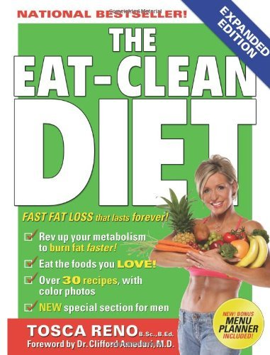 The Eat-Clean Diet: Fast Fat Loss that Lasts Forever!