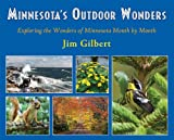 Minnesotas Outdoor Wonders: Exploring the Wonders of Minnesota Month by Month