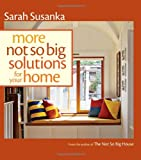 More Not So Big Solutions for Your Home (1600851487) by Susanka, Sarah