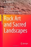 img - for Rock Art and Sacred Landscapes (One World Archaeology) book / textbook / text book