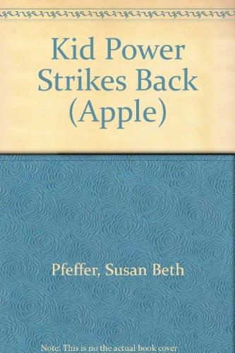 Kid Power Strikes Back (Apple), Pfeffer, Susan Beth