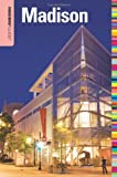 Insiders' Guide® to Madison, WI (Insiders' Guide Series)