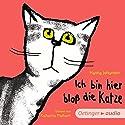 Ich bin hier bloß die Katze Hörbuch von Hanna Johansen Gesprochen von: Katharina Thalbach