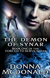 The Demon Of Synar: Book One of the Forced To Serve Series (Volume 1) (1480180289) by McDonald, Donna