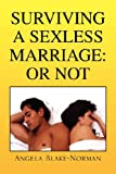 Surviving a Sexless Marriage: Or Not